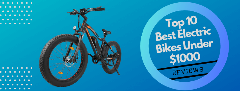 Best Electric Bikes Under 1000 dollars