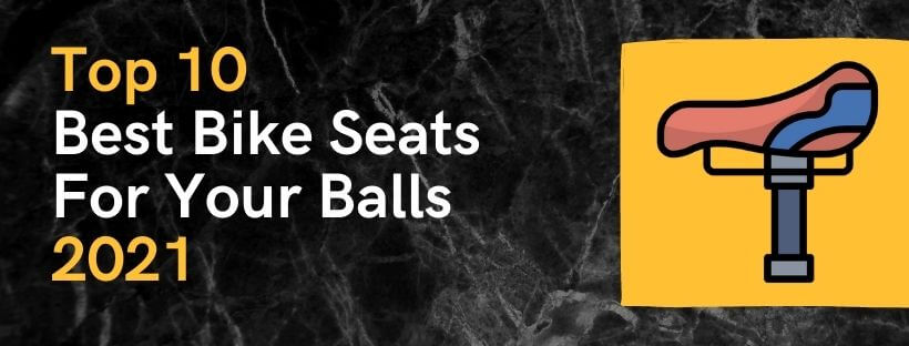 Best Bike Seats for Your Balls